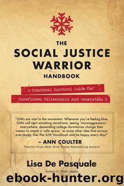 The Social Justice Warrior Handbook by Lisa De Pasquale