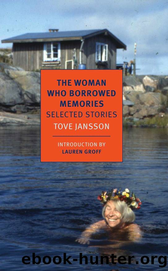 The Woman Who Borrowed Memories: Selected Stories (NYRB Classics) by Tove Jansson (2014-10-21) by Tove Jansson