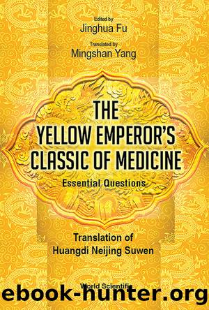 The Yellow Emperor's Classic of Medicine: Essential Questions by Jinghua Fu and Mingshan Yang