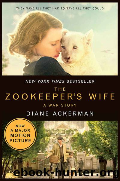 The Zookeeper's Wife: A War Story (Movie Tie-in)  (Movie Tie-in Editions) by Diane Ackerman