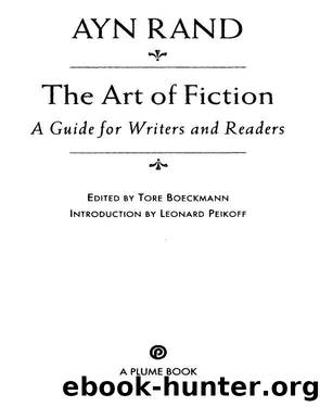 The art of fiction: a guide for writers and readers by Ayn Rand & Tore Boeckmann