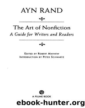The art of nonfiction: a guide for writers and readers by Ayn Rand & Robert Mayhew