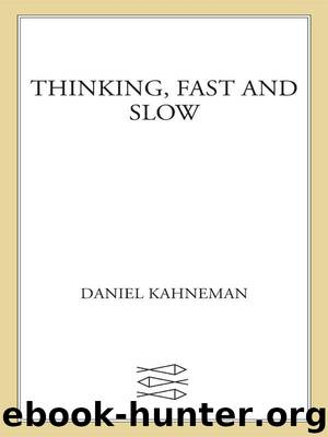 Thinking, Fast and Slow by Kahneman Daniel