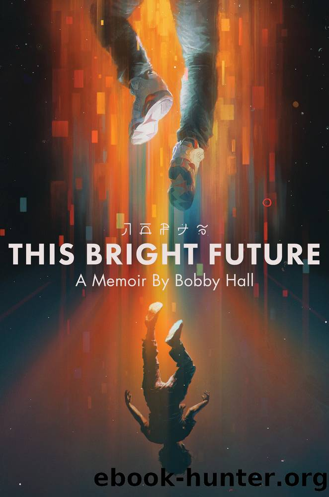 This Bright Future by Bobby Hall
