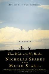 Three Weeks With My Brother by Nicholas Sparks; Micah Sparks