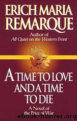 Time to Love and a Time to Die by Erich Maria Remarque
