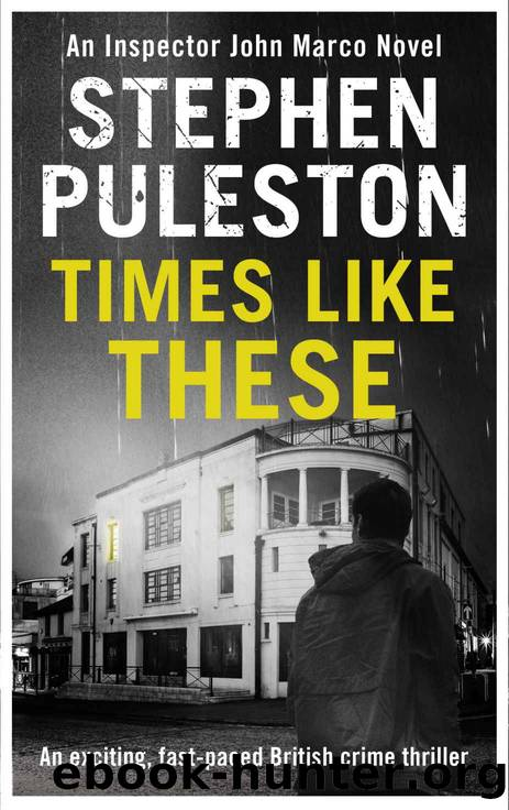 Times Like These (Detective Inspector Marco Book 4) by stephen Puleston