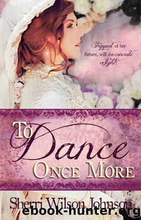To Dance Once More (Hope of the South Book 1) by Sherri Wilson Johnson