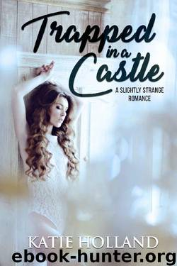Trapped in a Castle by Katie Holland