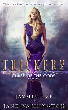 Trickery (Curse of the Gods Book 1) by Jaymin Eve & Jane Washington