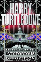 Turtledove, Harry - American Empire 03 - The Victorious Opposition by Turtledove Harry
