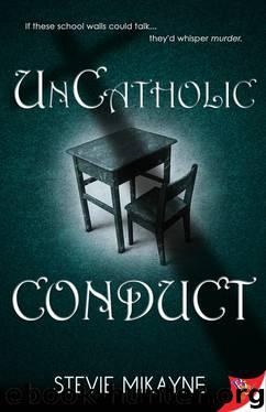 UnCatholic Conduct by Stevie Mikayne