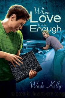Unconditional Love 1 - When Love Is Not Enough by Wade Kelly