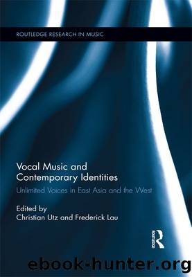 Vocal Music and Contemporary Identities by Utz Christian;Lau Frederick;