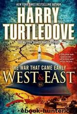 War Came Early 2: West and East by Harry Turtledove