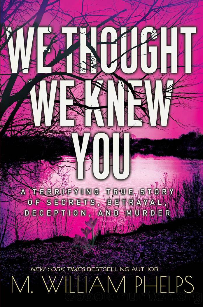 We Thought We Knew You by M. William Phelps