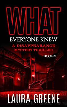 What Everyone Knew (A Disappearance Mystery Thriller Book 2) by Laura Greene