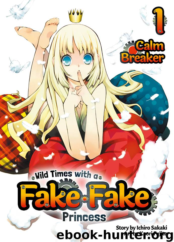 Wild Times with a Fake Fake Princess: Volume 1 by Sakaki Ichiro