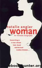 Woman: An Intimate Geography by Natalie Angier