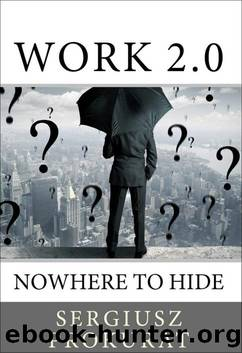 Work 2.0. Nowhere to hide by Prokurat Sergiusz