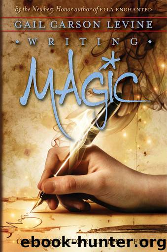 Writing Magic: Creating Stories That Fly by Levine Gail Carson