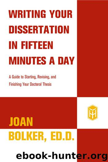 Writing Your Dissertation in Fifteen Minutes a Day by Joan Bolker