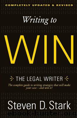 Writing to Win: The Legal Writer by Steven D. Stark
