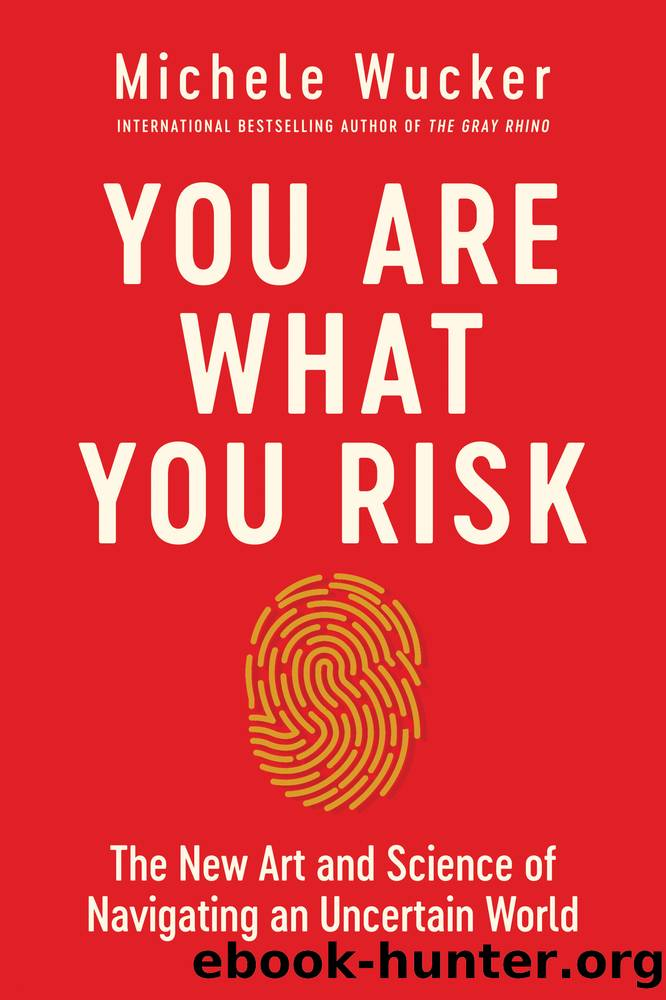 You Are What You Risk by Michele Wucker