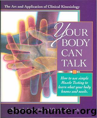 Your Body Can Talk: The Art and Application of Clinical Kinesiology  How to use simple Muscle Testing to learn what you by Susan Levy