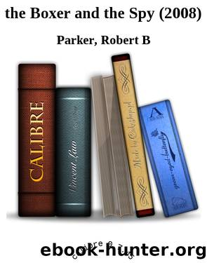 the Boxer and the Spy (2008) by Parker Robert B
